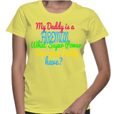 My Daddy Is A Fireman What Super Power Does Your Daddy Have? T-Shirt
