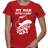 My Man Carries A Guitar And Wears A Cowboy Hat T-Shirt