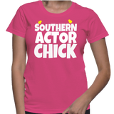 Southern Actor Chick T-Shirt