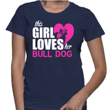 This Girl Loves Her Bull Dog T-Shirt