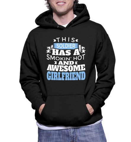 This Soldier Has A Smokin' Hot And Awesome Girlfriend Hoodie