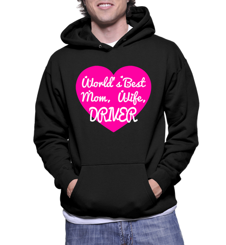 World's Best Mom, Wife, Driver Hoodie