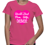 World's Best Mom, Wife, Driver T-Shirt