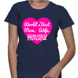 World's Best Mom, Wife Principal T-Shirt