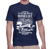 I Am A Novelist That Means I Live In A Crazy Fantasy T-Shirt