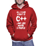 All I Care About Is C++ ...And Like Maybe 3 People Hoodie