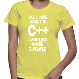 All I Care About Is C++ ...And Like Maybe 3 People T-Shirt