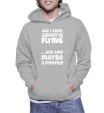 All I Care About Is Flying And Like May Be 3 People Hoodie