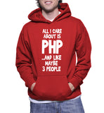 All I Care About Is PHP...And Like Maybe 3 People Hoodie
