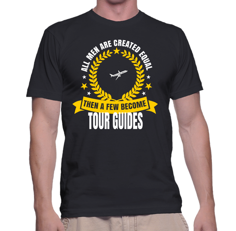 All Men Are Created Equal Then A Few Become Tour Guide T-Shirt
