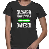 All Producers Are Created Equal And Then A Few Discover Compression T-Shirt