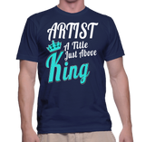 Artist A Tittle Just Above The King T-Shirt