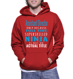 Assistant Director Only Because Full Time Superskilled Ninja Is Not An Actual Title Hoodie