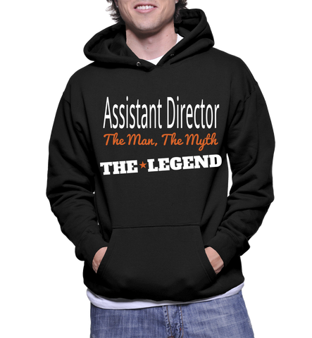 Assistant Director The Man, The Myth, The Legend  Hoodie
