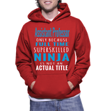 Assistant Professor Only Because Full Time Superskilled Ninja Is Not An Actual Title Hoodie