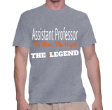 Assistant Professor The Man, The Myth, The Legend T-Shirt