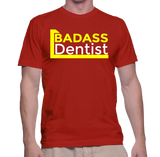 Badass Dentist T-Shirt