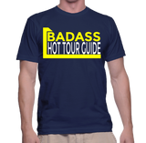 Badass Hot Tour Guide T-Shirt