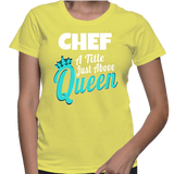 Chef A Tittle Just Above Queen T-Shirt