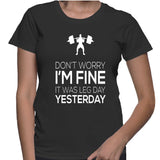 Don't Worry I'm Fine It Was Leg Day Yesterday T-Shirt