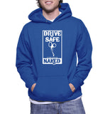 Drive Safe Or I Get To See You Naked Hoodie
