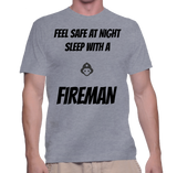 Feel Safe At Night Sleep With A Fireman T-Shirt