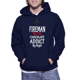 Fireman By Day Chocolate Addict By Night Hoodie