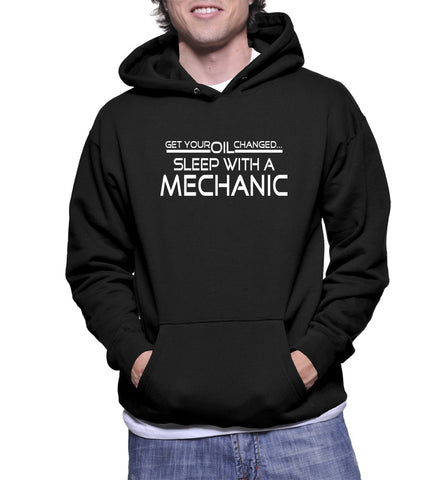 Get Your Oil Changed... Sleep With A Mechanic Hoodie