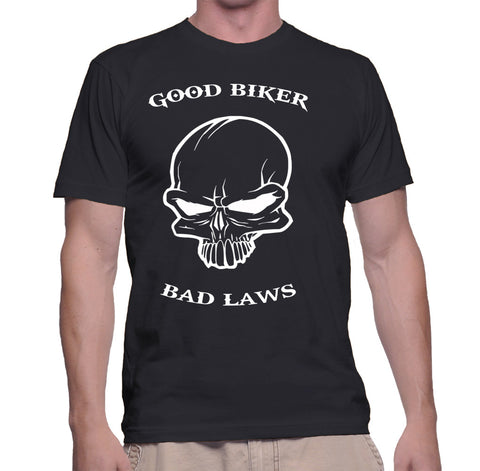 Good Biker Bad Laws T-Shirt
