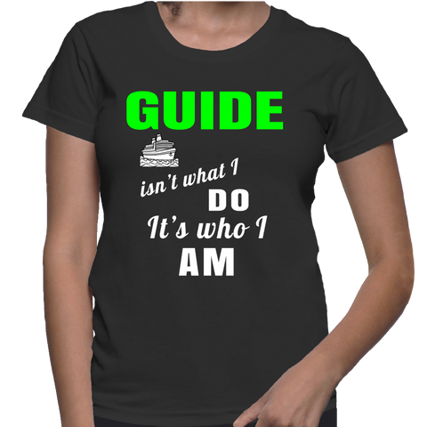 Guide Isn't What I Do It's Who I Am T-Shirt