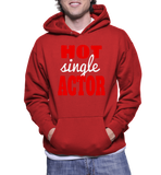Hot Single Actor Hoodie