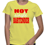 Hot Single Bartender T-Shirt