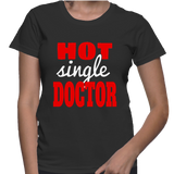 Hot Single Doctor T-Shirt