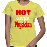 Hot Single Physician T-Shirt