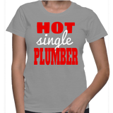 Hot Single Plumber T-Shirt