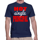 Hot Single Principal T-Shirt