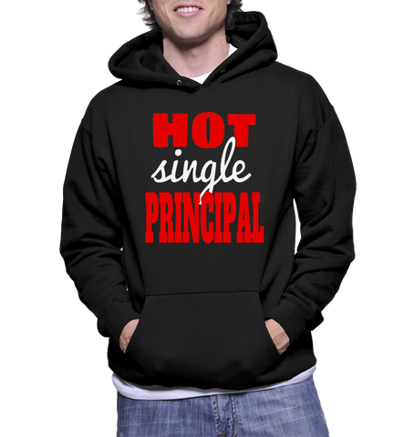 Hot Single Principal Hoodie
