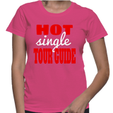 Hot Single Tour Guide T-Shirt