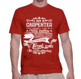 I Am A Carpenter That Means I Live In A Crazy Fantasy T-Shirt