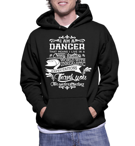I Am A Dancer That Means I Live In A Crazy Fantasy Hoodie