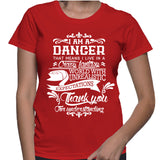 I Am A Dancer That Means I Live In A Crazy Fantasy T-Shirt