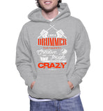 I Am A Drummer That Means I'm Creative, Tough And A Little Bit Crazy Hoodie
