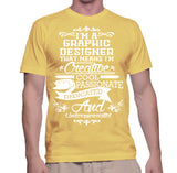 I'm A Graphic Designer That Means I'm Creative T-Shirt