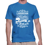 I Am A Librarian That Means I Live In A Crazy Fantasy T-Shirt