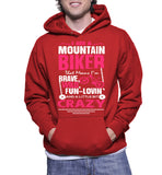 I Am A Mountain Biker That Means I'm Brave, Wild, Fun-Lovin' & A Little Bit Crazy Hoodie