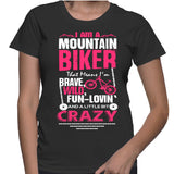 I Am A Mountain Biker That Means I'm Brave, Wild, Fun-Lovin' & A Little Bit Crazy T-Shirt