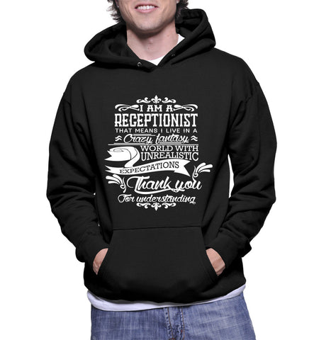 I Am A Receptionist That Means I Live In A Crazy Fantasy Hoodie