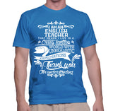 I Am An English Teacher That Means I Live In A Crazy Fantasy T-Shirt
