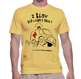 I Blow Red Lights Daily T-Shirt
