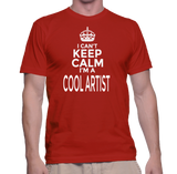 I Can't Keep Calm I'm A Cool Artist T-Shirt